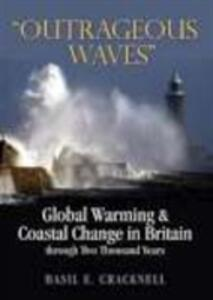 """""""Outrageous Waves"""": Global Warming and Coastal Change in Britain Through Two Thousand Years - Basil E. Cracknell - cover"""