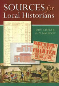 Sources for Local Historians - Kate Thompson,Paul Douglas Carter - cover