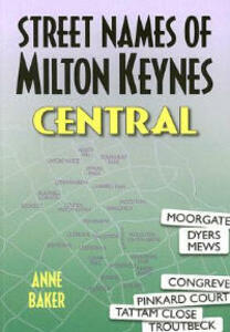 Street Names of Milton Keynes Central - Anne Baker - cover