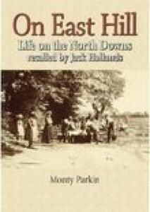 On East Hill: Life on the North Downs - Monty Parkin - cover