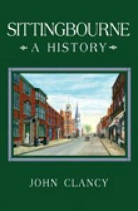 Sittingbourne: A History - John Clancy - cover