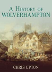 A History of Wolverhampton - Chris Upton - cover