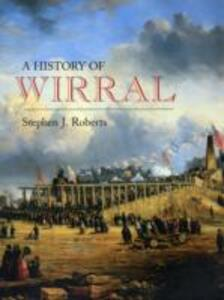Wirral: A History - Stephen J. Roberts - cover