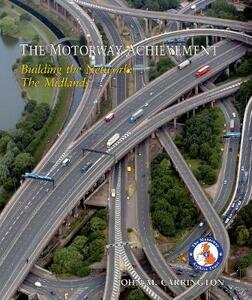 The Motorway Achievement: The Midlands - John Carrington - cover