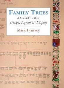 Family Trees: A Manual for their Design, Layout & Display - Marie Lynskey - cover