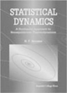 Statistical Dynamics: A Stochastic Approach To Nonequilibrium Thermodynamics - Ray F. Streater - cover