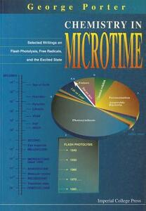 Chemistry In Microtime: Selected Writings On Flash Photolysis, Free Radicals, And The Excited State - cover