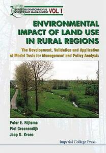 Environmental Impacts Of Land Use In Rural Regions: The Development, Validation And Application Of Model Tools For Management And Policy Analysis - Piet Groenendijk,Joop G. Kroes,P. E. Rijtema - cover