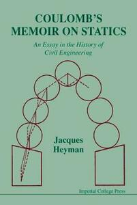 Coulomb's Memoir On Statics: An Essay In The History Of Civil Engineering - Jacques Heyman - cover