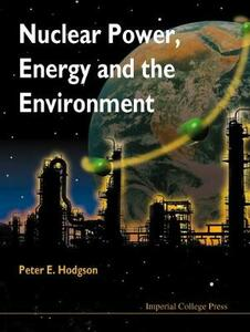 Nuclear Power, Energy And The Environment - Peter E. Hodgson - cover