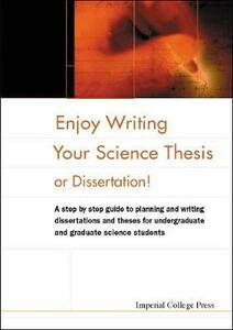 Enjoy Writing Your Science Thesis Or Dissertation! - Elizabeth A. Fisher,Daniel Holtom - cover