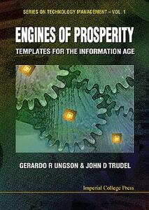 Engines Of Prosperity: Templates For The Information Age - Gerardo R. Ungerson,John D. Trudel - cover