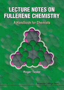 Lecture Notes On Fullerene Chemistry: A Handbook For Chemists - Roger Taylor - cover