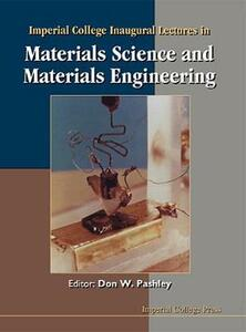 Imperial College Inaugural Lectures In Materials Science And Materials Engineering - cover
