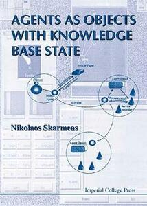 Agents As Objects With Knowledge Base State - Nikolaos Skarmeas - cover