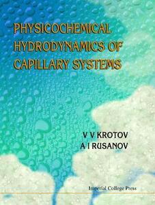 Physicochemical Hydrodynamics Of Capillary Systems - V.V. Krotov,A.L. Rusanov - cover