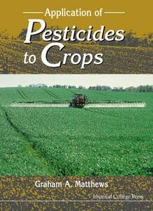 Application Of Pesticides To Crops - G. A. Matthews - cover