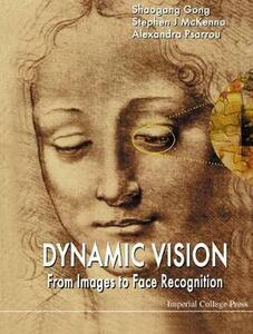 Dynamic Vision: From Images To Face Recognition - Shaogang Gong,Stephen J. McKenna,Alexandra Psarrou - cover