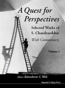 Quest For Perspectives, A: Selected Works Of S Chandrasekhar (With Commentary) (In 2 Volumes) - S. Chandrasekhar - cover