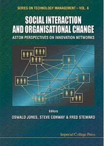 Social Interaction And Organisational Change, Aston Perspectives On Innovation Networks - Oswald Jones,Steve Conway,Fred Steward - cover