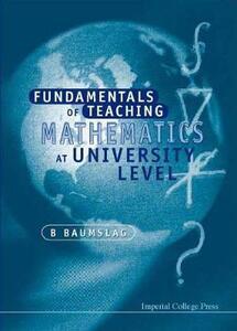 Fundamentals Of Teaching Mathematics At University Level - B. Baumslag - cover