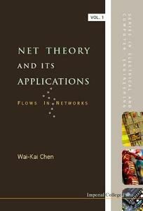 Net Theory And Its Applications: Flows In Networks - Wai-Kai Chen - cover