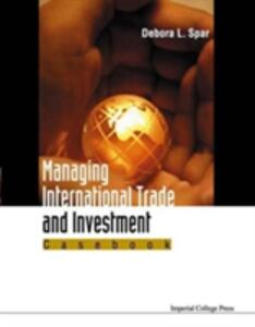 Managing International Trade And Investment: Casebook - Debora L. Spar - cover