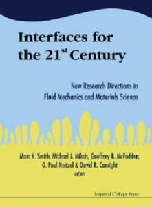 Interfaces For The 21st Century: New Research Directions In Fluid Mechanics And Materials Science - cover