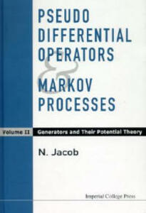 Pseudo Differential Operators And Markov Processes, Volume Ii: Generators And Their Potential Theory - Niels Jacob - cover