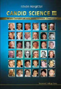 Candid Science Iii: More Conversations With Famous Chemists - Istvan Hargittai,Magdolna Hargittai - cover