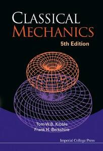 Classical Mechanics (5th Edition) - Tom W. B. Kibble,Frank H. Berkshire - cover