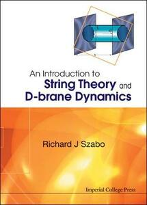Introduction To String Theory And D-brane Dynamics, An - cover