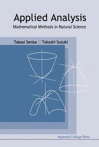 Applied Analysis: Mathematical Methods in Natural Science - Takashi Suzuki,Takasi Senba - cover