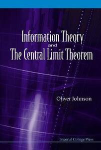 Information Theory And The Central Limit Theorem - Oliver Johnson - cover