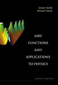 Airy Functions and Applications to Physics - Olivier Vallee,Manuel Soares - cover