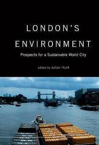 London's Environment: Prospects For A Sustainable World City - cover