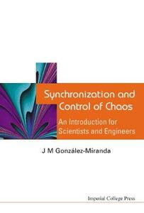Synchronization And Control Of Chaos: An Introduction For Scientists And Engineers - J. M. Gonzalez-Miranda - cover