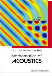 Lecture Notes On The Mathematics Of Acoustics - Matthew Wright - cover