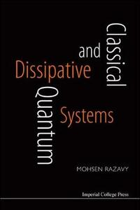Classical And Quantum Dissipative Systems - Mohsen Razavy - cover