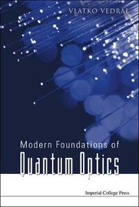 Modern Foundations Of Quantum Optics - Vlatko Vedral - cover