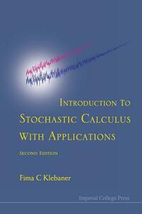 Introduction To Stochastic Calculus With Applications (2nd Edition) - Fima C. Klebaner - cover