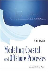 Modeling Coastal And Offshore Processes - Phil Dyke - cover