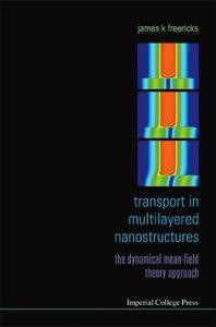 Transport In Multilayered Nanostructures: The Dynamical Mean-field Theory Approach - James K. Freericks - cover