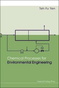 Chemical Processes For Environmental Engineering - Teh Fu Yen - cover