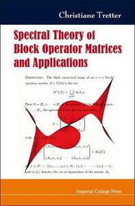 Spectral Theory Of Block Operator Matrices And Applications - Christiane Tretter - cover