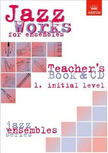 Jazz Works for ensembles,  1. Initial Level (Teacher's Book & CD) - Mike Sheppard,Jeremy Price - cover
