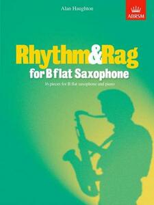 Rhythm & Rag for B flat Saxophone: 16 pieces for B flat saxophone & piano - cover