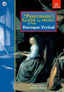 A Performer's Guide to Music of the Baroque Period - Christopher Hogwood,George Pratt,Peter Holman - cover