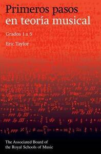 Primeros pasos en teoria musical: Grados 1 a 5 (Spanish edition) - Eric Taylor - cover