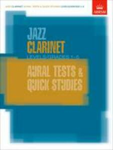 Jazz Clarinet Aural Tests and Quick Studies Levels/Grades 1-5 - cover